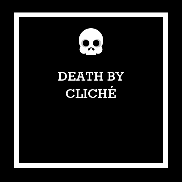 death by cliché